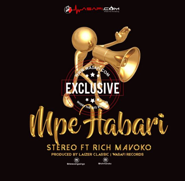 Photo of Audio | Stereo Ft. Rich Mavoko – Mpe Habari | Mp3 Download