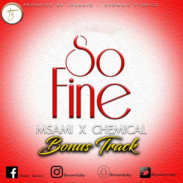 Photo of Audio | Msami Baby Ft. Chemical – So Fine | Mp3 Download
