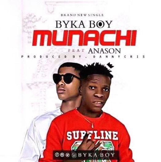 Photo of Audio | Byka Boy ft. Anason – Munachi | Mp3 Download