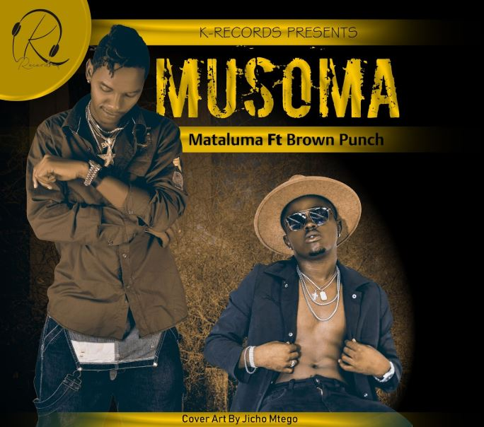 Photo of New AUDIO: Mataluma Ft. Brown Punch – Musoma | Download