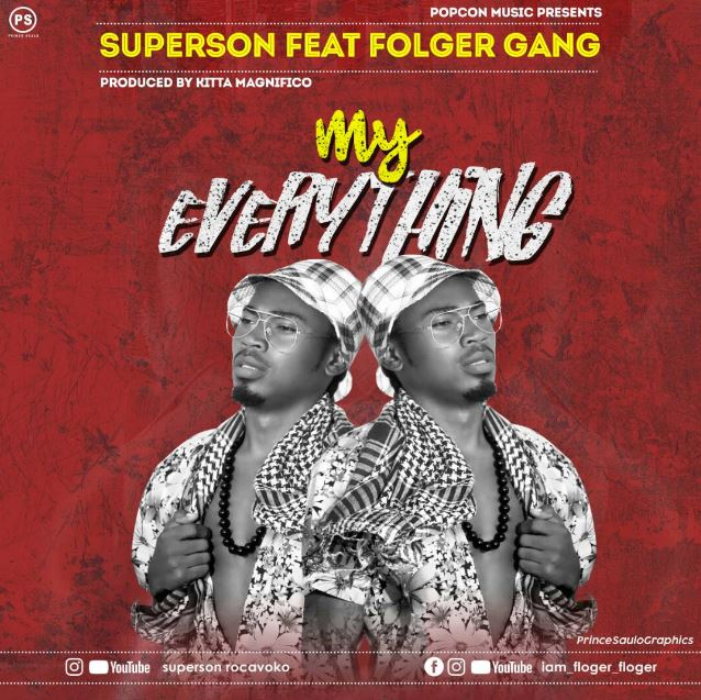 Photo of Audio | Superson ft Folger Gang – My Everything | Mp3 Download