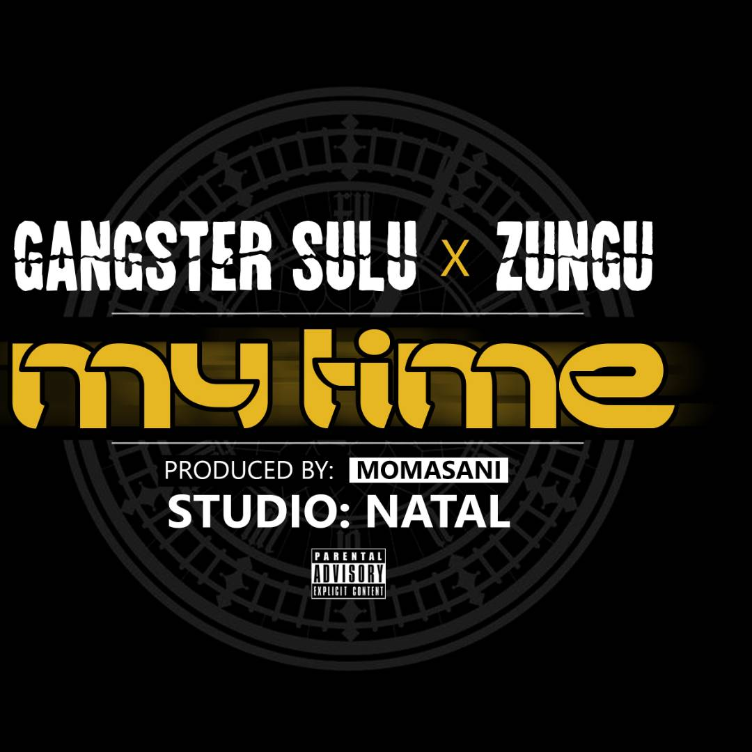 Photo of Audio | Gangstar Sulu & Zungu – My time | Mp3 Download