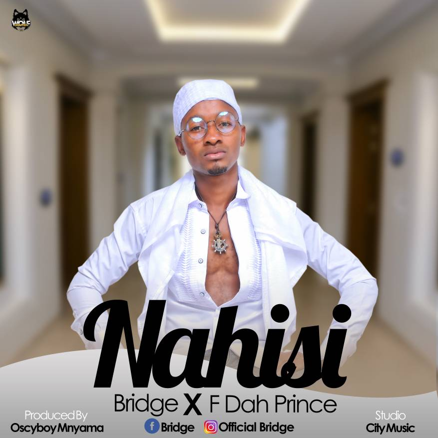 Photo of New VIDEO & AUDIO: Bridge Ft F Dah Prince – Nahisi