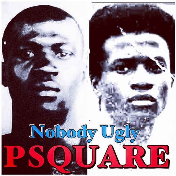 Photo of Audio | P-Square – Nobody Ugly | Mp3 Download
