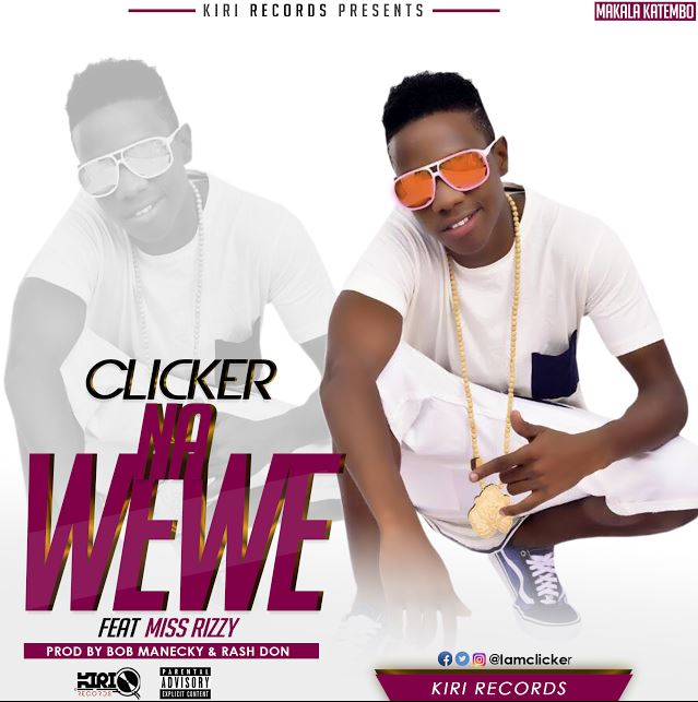 Photo of Audio | Clicker Ft. Miss Rizzy – Na Wewe | Mp3 Download
