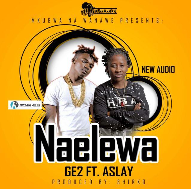 Photo of Audio | Getu ( GE2 ) & Aslay – Naelewa | Mp3 Download