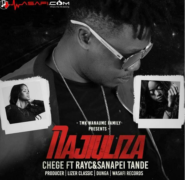 Photo of Audio | Chege ft Ray C & Sanapei Tande – Najiuliza | Mp3 Download