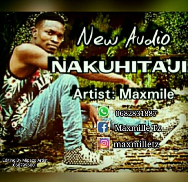 Photo of Audio | Maxmile – Nakuhitaji | Mp3 Download