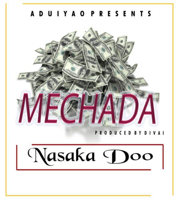 Photo of Audio | Mechada – Nasaka Doo | Mp3 Download