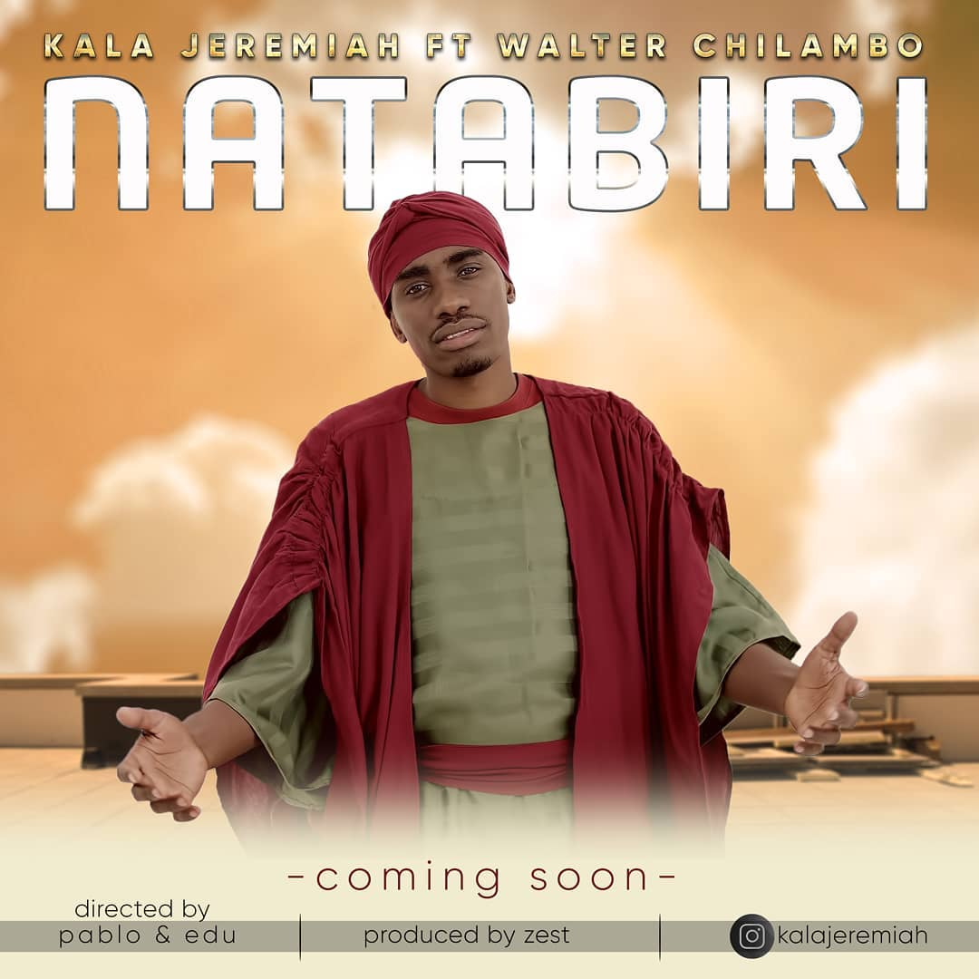 Photo of New AUDIO: Kala Jeremiah Ft Walter Chilambo – NATABIRI | Download