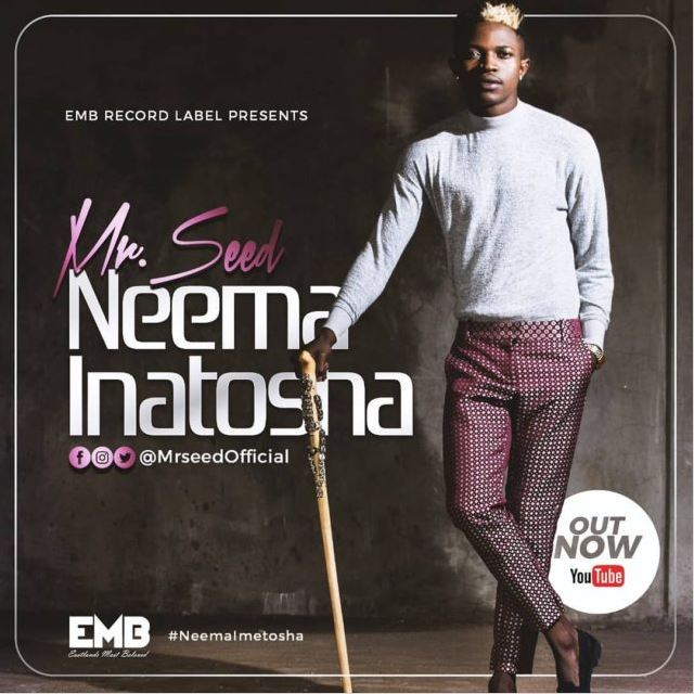 Photo of New AUDIO & VIDEO: Mr Seed – Neema Inatosha