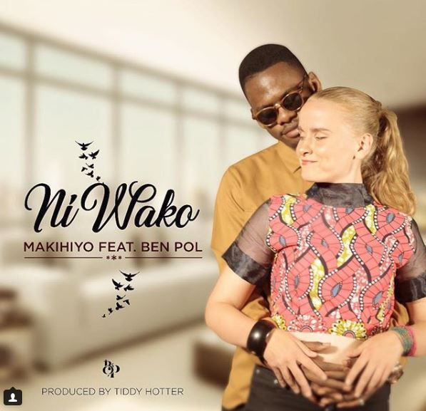 Photo of Audio | Makihiyo ft Ben Pol – Ni wako | Mp3 Download