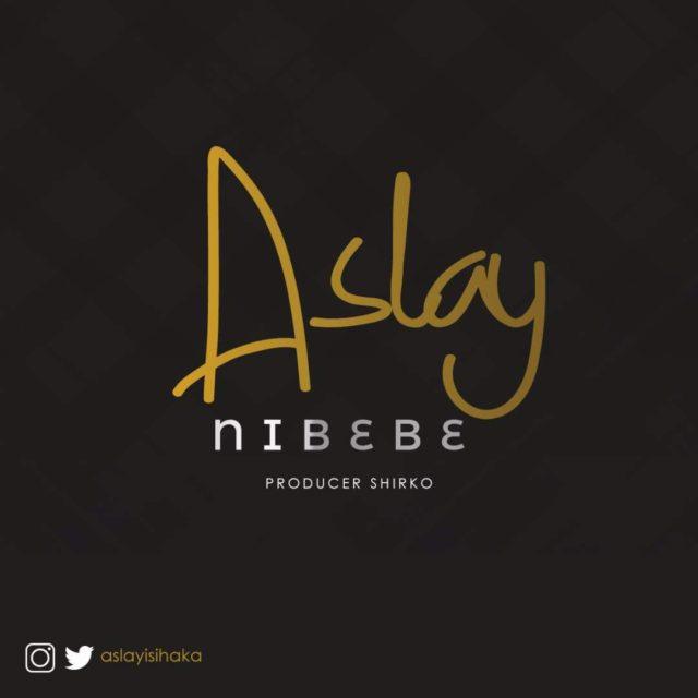 Photo of New AUDIO | Aslay – Nibebe