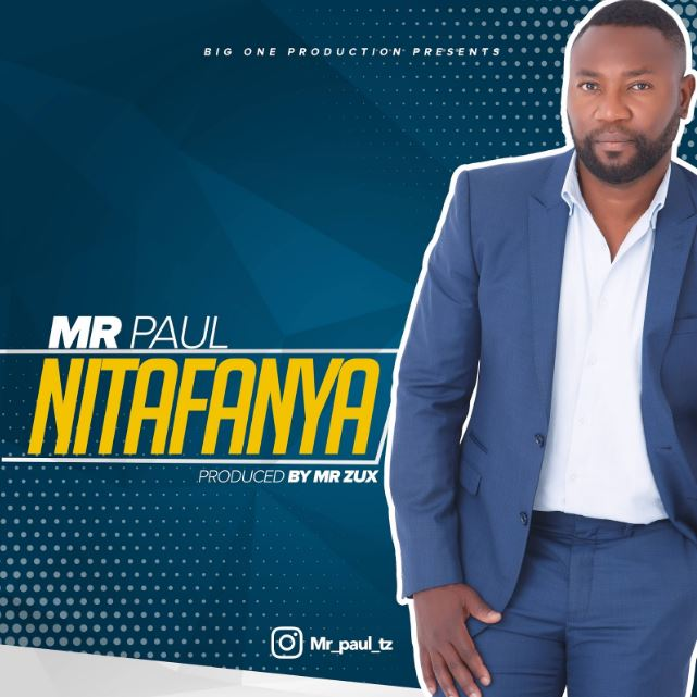Photo of Audio | Mr Paul – Nitafanya | Mp3 Download