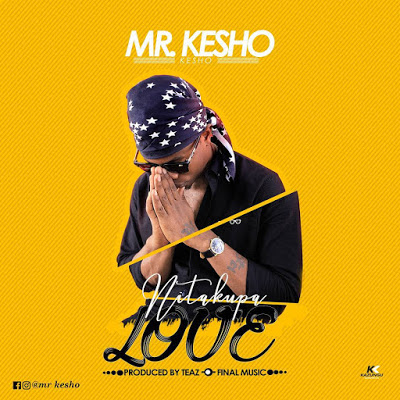 Photo of Audio | Mr Kesho – Nitakupa Love | Mp3 Download
