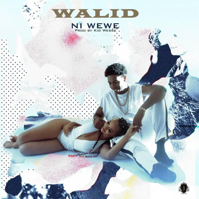 Photo of New AUDIO: Walid – Ni Wewe | Download