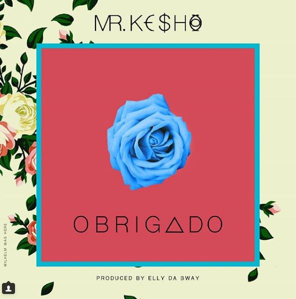 Photo of New VIDEO: Mr Kesho – OBRIGADO