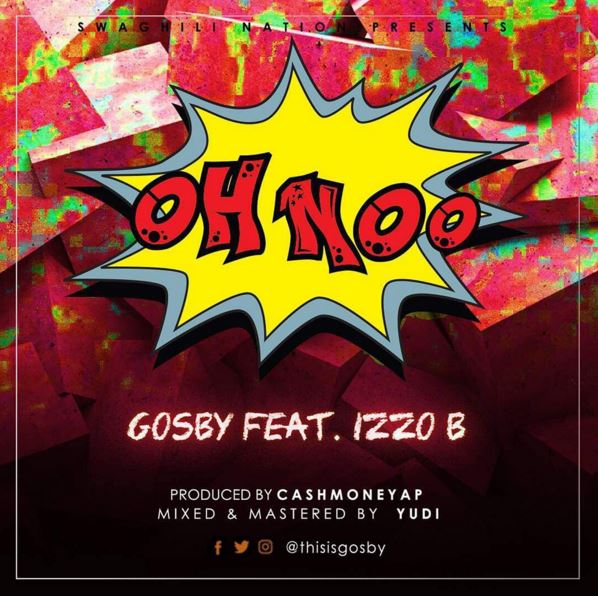 Photo of Audio | Gosby Ft. Izzo Business – OH NOO | Mp3 Download