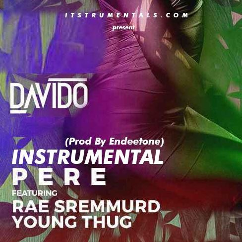 Photo of Instrumental | Davido ft. Rae Sremmurd & Young Thug – Pere (BEAT) | Download