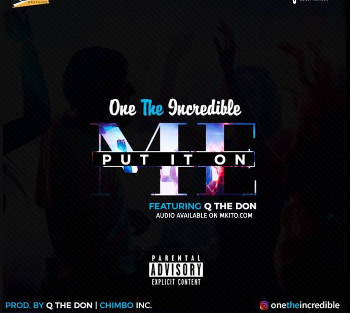 Photo of New AUDIO: One The Incredible Ft. Q The Don – Put It On Me | Download