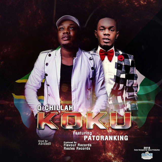 Photo of Audio | Q Chillah Ft. Patoranking – KOKU | Mp3 Download