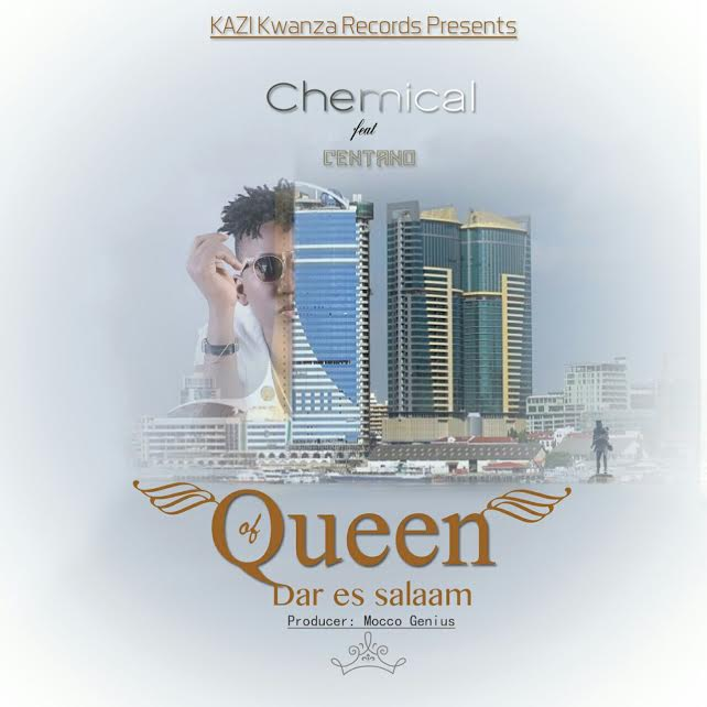 Photo of Audio | Chemical ft Centano -Queen Of Dar es Salaam | Mp3 Download