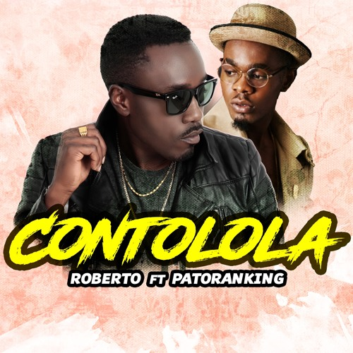 Photo of Audio | Roberto Ft. Patoranking – Contolola | Mp3 Download