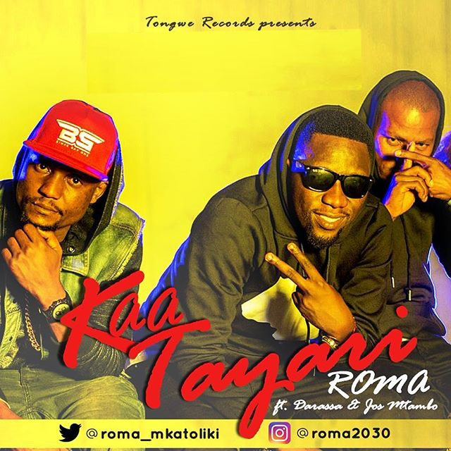 Photo of Audio | Roma feat Darassa & Jos Mtambo – KAA TAYARI | Mp3 Download