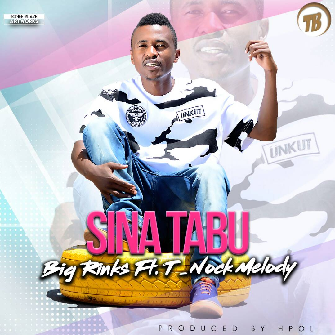 Photo of New AUDIO: Big Rinks ft T Nock – Sina Tabu | Download
