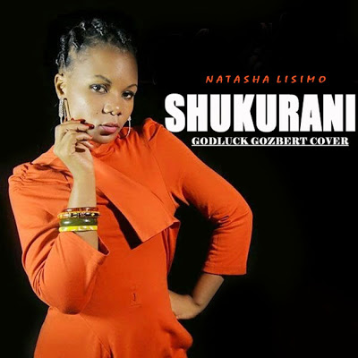 Photo of New AUDIO: Natasha Lisimo (Khadija Nitho) – Shukurani (Goodluck Gozbert Cover)