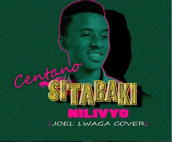 Photo of Audio | Centano – Sitabaki Nilivyo (Joel Lwaga Cover) | Mp3 Download