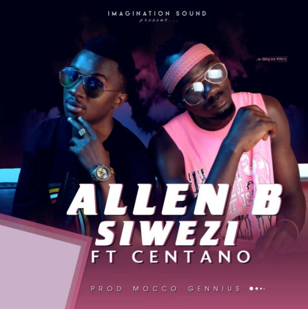 Photo of Audio | Allen B ft Centano – Siwezi | Mp3 Download