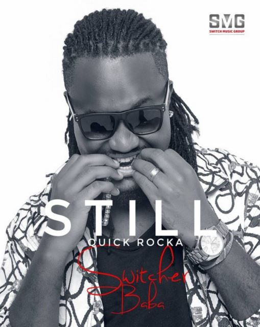Photo of Audio | Quick Rocka – Still | Mp3 Download