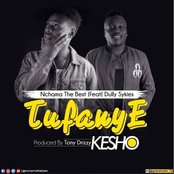 Photo of Audio | Nchama The Best Ft. Dully Sykes – Tufanye Kesho | Mp3 Download