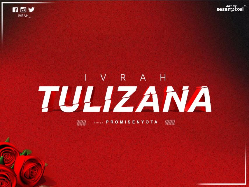 Photo of Audio | Ivrah – Tulizana | Mp3 Download