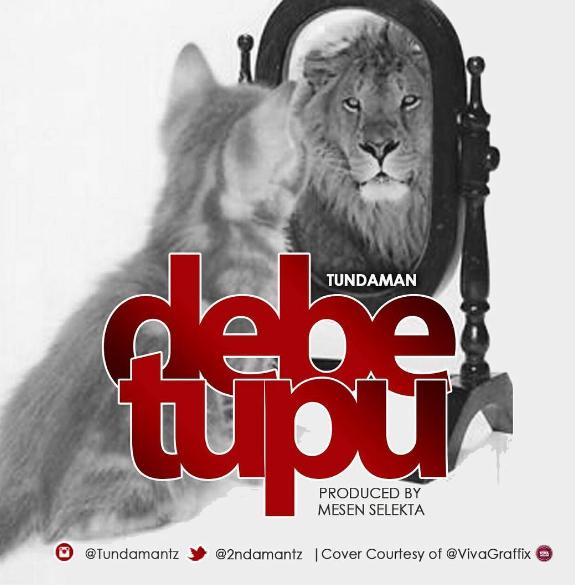 Photo of Audio | Tundaman – Debe Tupu | Mp3 Download