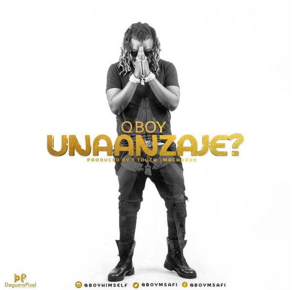 Photo of Audio | Q Boy Msafi – Unaanzaje ? | Mp3 Download