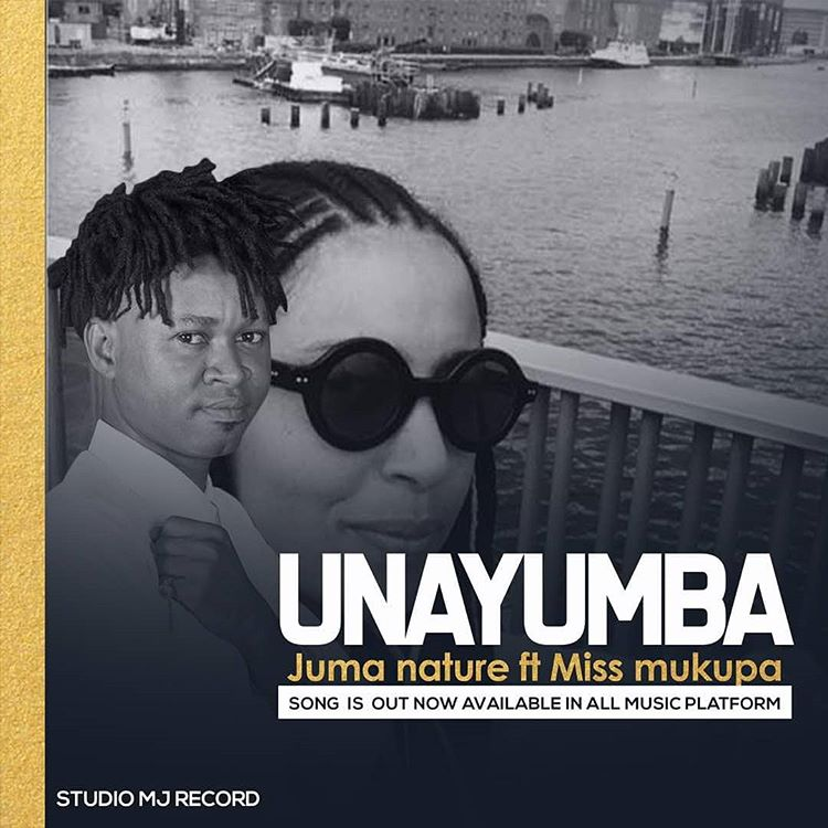 Photo of New AUDIO: Juma Nature ft Miss Mukupa – Unayumba | Download