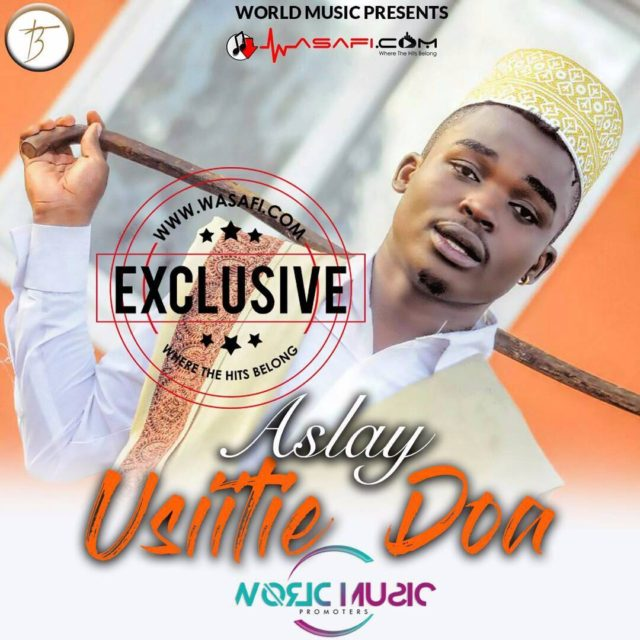 Photo of Audio | Aslay Ft. Khadija Kopa – Usiitie Doa | Mp3 Download