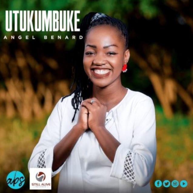 Photo of New AUDIO: Angel Benard – Utukumbuke   Download