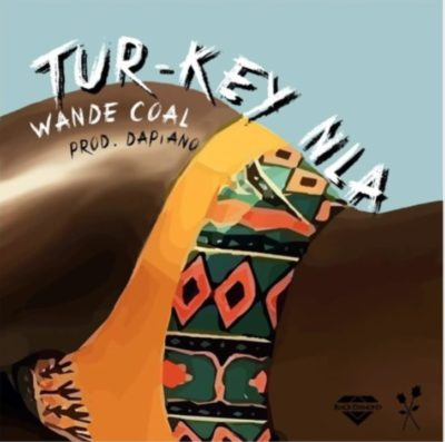 Photo of New Audio | Wande Coal – Tur-key Nla