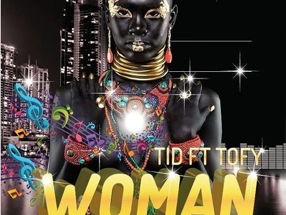 Photo of Audio | TID Ft. Tofy – Woman | Mp3 ADownload