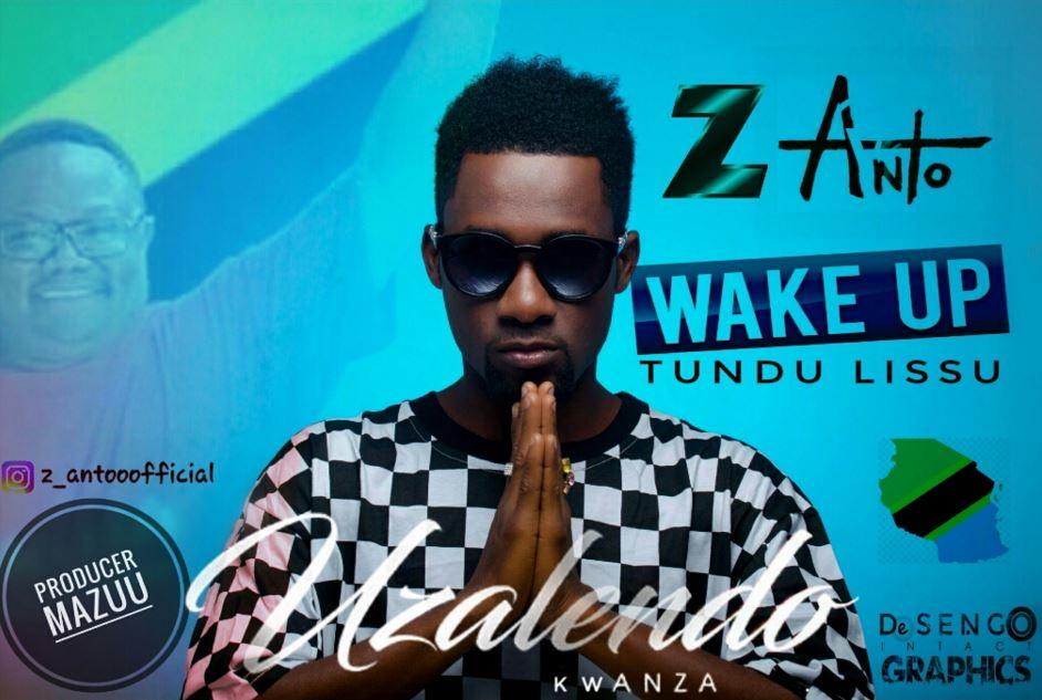 Photo of Audio | Z Anto – WAKEUP TUNDU LISSU | Mp3 Download
