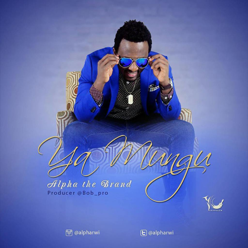 Photo of Audio | Alpha – Ya Mungu | Mp3 Download