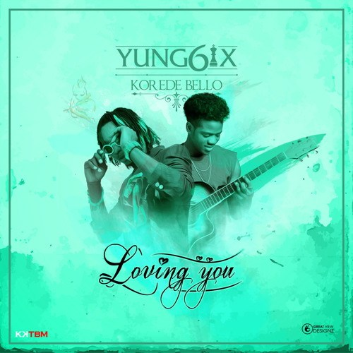 Photo of Audio | Yung6ix ft Korede Bello – Loving You | Mp3 Download