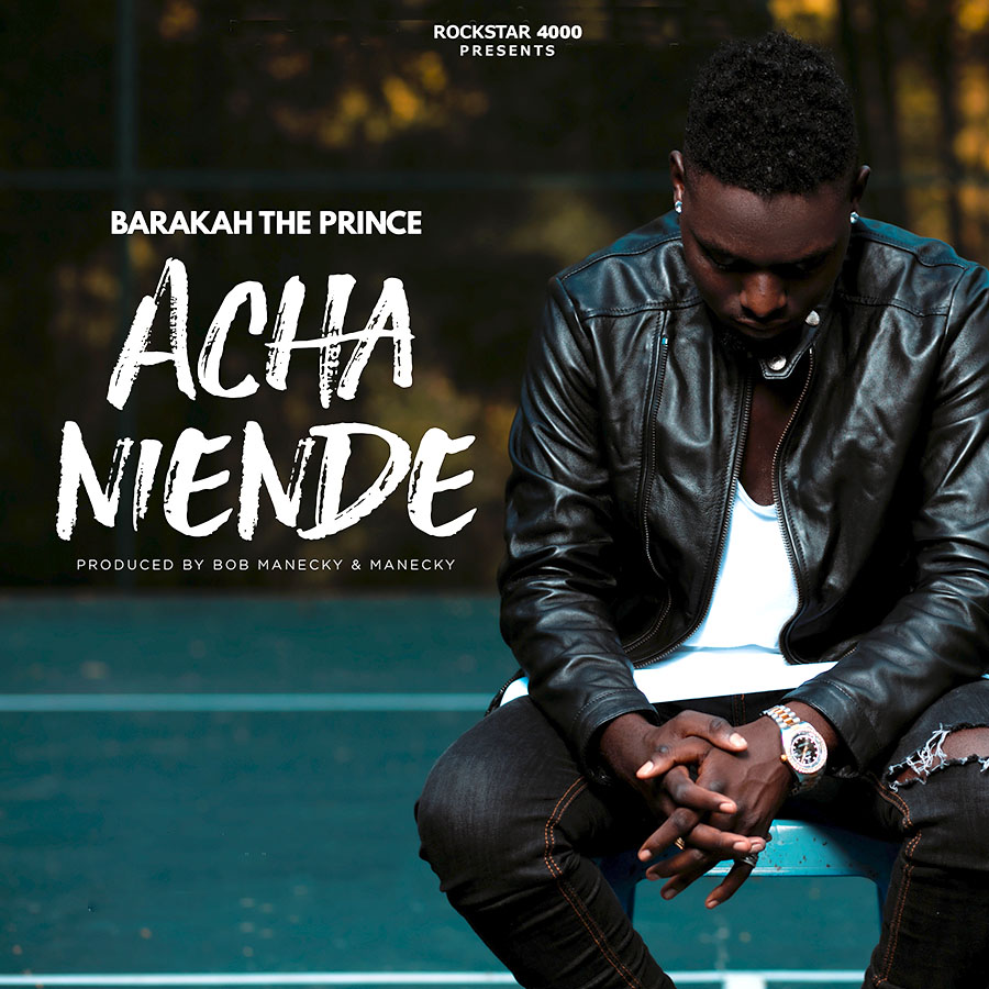 Photo of Baraka Da Prince (Video) – Acha Niende | Mp4 Download