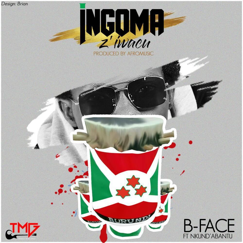 Photo of Audio | B FACE Ft. Nkunda'abantu – Ingoma z'iwacu | Mp3 Download