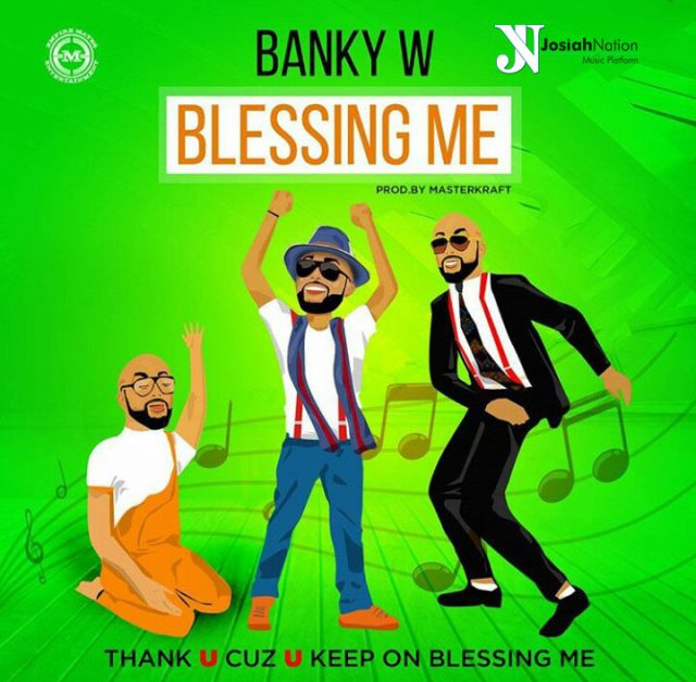 Photo of Audio | Banky W – Blessing Me | Mp3 Download