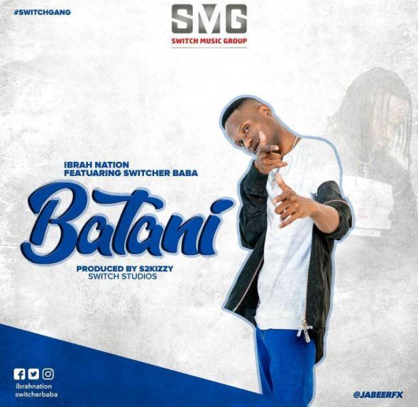 Photo of Audio | Ibrah Nation Feat. Switcher Baba – Batani | Mp3 Download