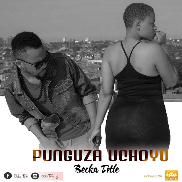 Photo of Audio | Becka title – Punguza Uchoyo | Mp3 Download